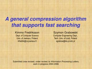 A general compression algorithm that supports fast searching