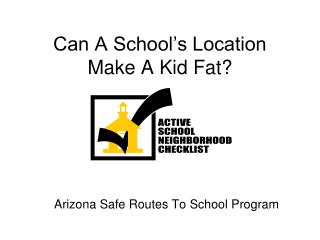 Can A School's Location Make A Kid Fat?