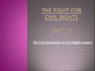 The Fight for Civil rights UNIT 14