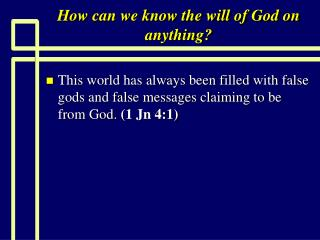 How can we know the will of God on anything?