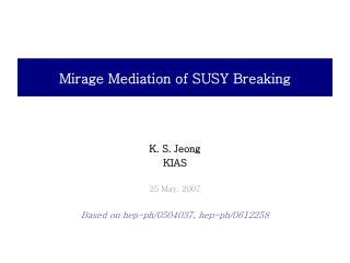 Mirage Mediation of SUSY Breaking