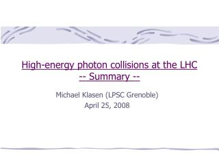 High-energy photon collisions at the LHC -- Summary --