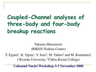 Coupled-Channel analyses of  three-body and four-body  breakup reactions
