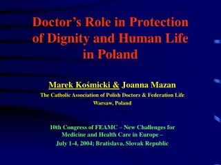 Doctor's Role in Protection  of Dignity and Human Life  in Poland