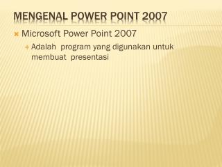 Mengenal  Power Point 2007
