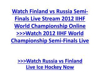 Watch Finland vs Russia Semi-Finals Live Stream 2012 IIHF Wo