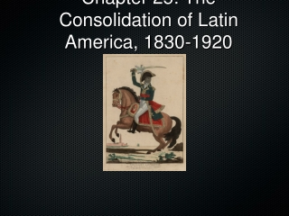 The Consolidation of Latin America, 1830-1920