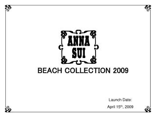 BEACH COLLECTION 2009