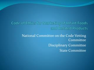 Code of Ethics for Marketing of Infant Foods and Related Products