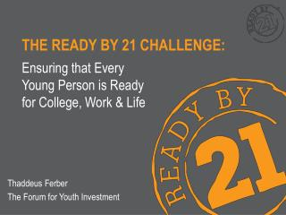 THE READY BY 21 CHALLENGE: