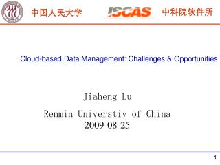 Jiaheng Lu Renmin Universtiy of China 2009-08-25