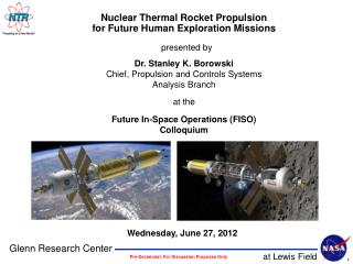 Nuclear Thermal Rocket Propulsion  for Future Human Exploration Missions presented by