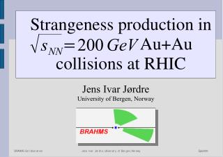 Strangeness production in                      Au+Au collisions at RHIC