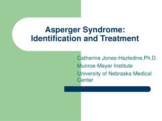 Asperger Syndrome: Identification and Treatment