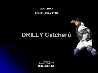 DRILLY Catcherů