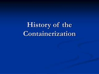 History of the Containerization