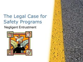 The Legal Case for Safety Programs