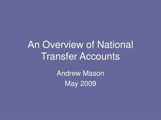 An Overview of National Transfer Accounts