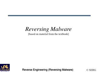 Reversing Malware [based on material from the textbook]
