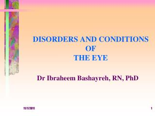 DISORDERS AND CONDITIONS OF  THE EYE Dr Ibraheem Bashayreh, RN, PhD