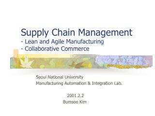 Supply Chain Management - Lean and Agile Manufacturing - Collaborative Commerce