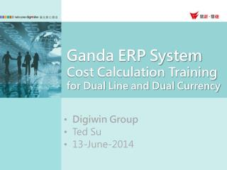 Ganda ERP System Cost Calculation Training  for Dual Line and Dual Currency