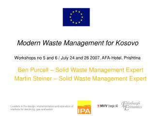 Ben Purcell – Solid Waste Management Expert Martin Steiner – Solid Waste Management Expert