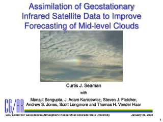 Assimilation of Geostationary Infrared Satellite Data to Improve Forecasting of Mid-level Clouds