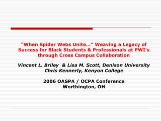 When Spider Webs Unite   Weaving a Legacy of Success for Black Students  Professionals at PWIs through Cross Campus Col