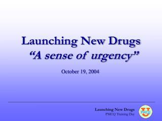 Launching New Drugs PMCQ Training Day