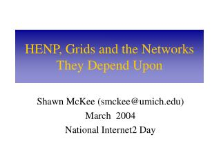 HENP, Grids and the Networks They Depend Upon