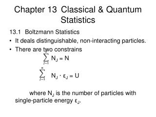 Chapter 13 	Classical & Quantum Statistics