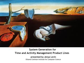 System Generation for  Time and Activity Management Product Lines