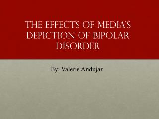 The Effects of Media's Depiction of Bipolar Disorder