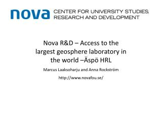 Nova R&D – Access to the largest geosphere laboratory in the world –Äspö HRL