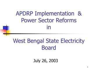 APDRP Implementation  & Power Sector Reforms  in West Bengal State Electricity Board