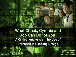 What Chuck, Cynthia and  Bob Can Do for You: