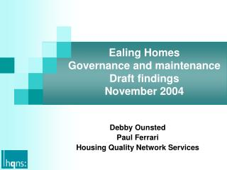 Ealing Homes Governance and maintenance Draft findings November 2004