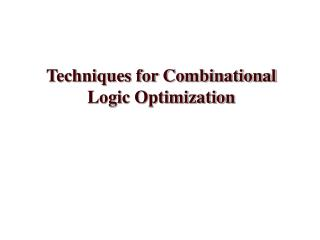 Techniques for Combinational Logic Optimization