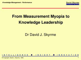 From Measurement Myopia to Knowledge Leadership