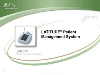 LATITUDE ®  Patient Management System