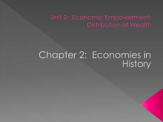 Unit 2:  Economic Empowerment:  Distribution of Wealth