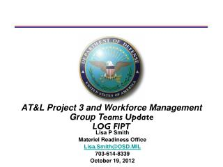 AT&L Project 3 and Workforce Management Group T eams Update LOG FIPT