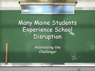 Many Maine Students Experience School Disruption