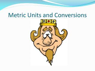Metric Units and Conversions