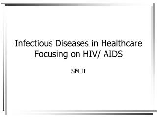 Infectious Diseases in Healthcare Focusing on HIV/ AIDS