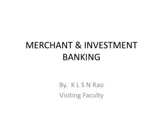 MERCHANT & INVESTMENT BANKING