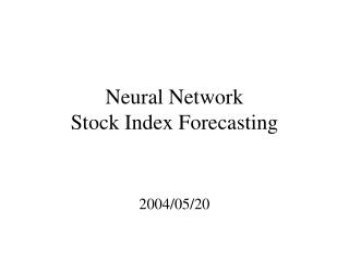 Neural Network Stock Index Forecasting