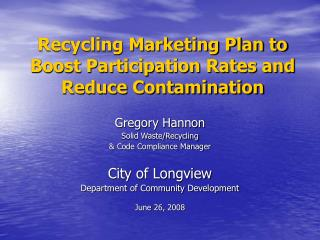 Recycling Marketing Plan to Boost Participation Rates and Reduce Contamination