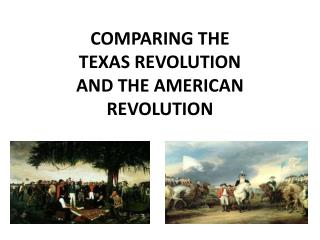 COMPARING THE TEXAS REVOLUTION AND THE AMERICAN REVOLUTION